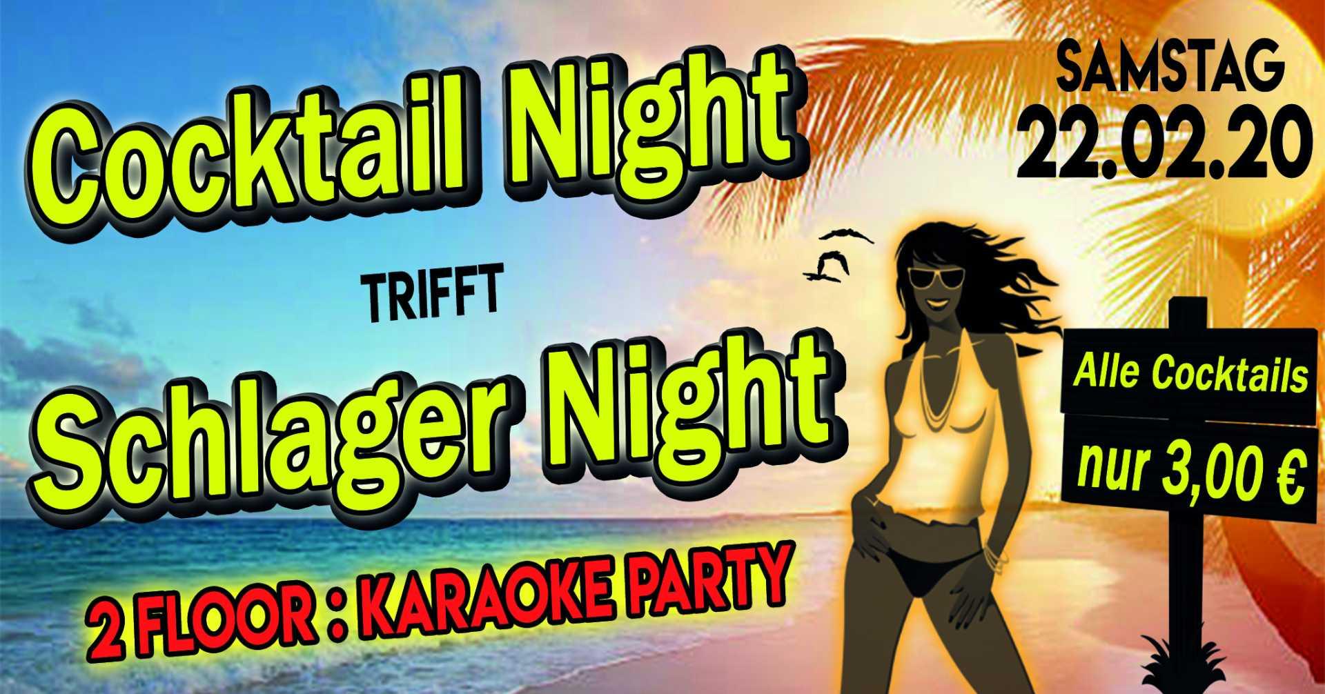 22.02.2020 Cocktail Night trifft Schlager Night